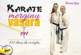 """""""Karate merginų vasarą su tinkliniu"""": vėją pažaboti gali tik techniškumas"""
